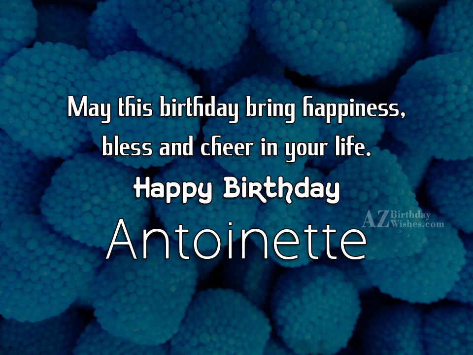 Happy Birthday Antoinette