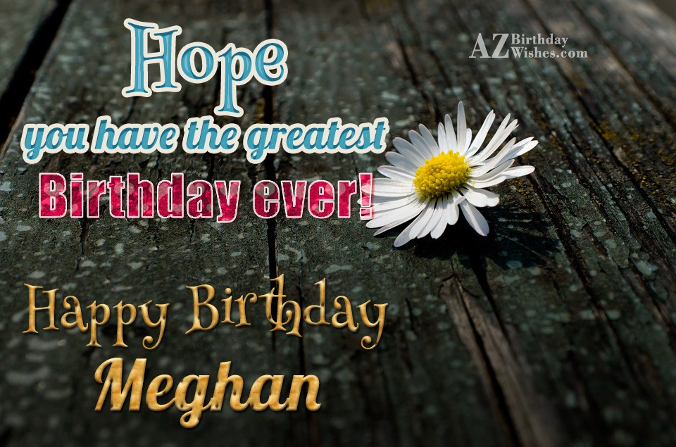Happy Birthday Meghan