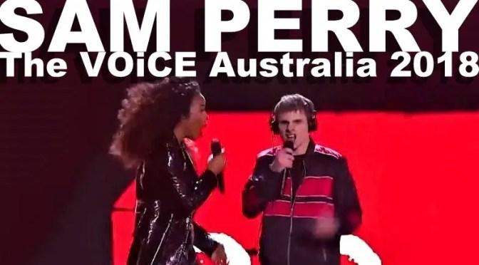 SAM PERRY : Vocal Loop Artist : The Voice Australia 2018 winner