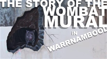 The story of the wombat mural in Warrnambool pastel street art on bridge 2018 big bold white type font