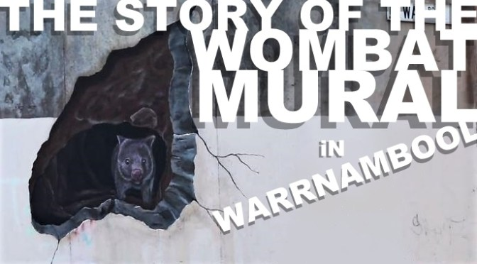 THE STORY OF THE WOMBAT MURAL IN WARRNAMBOOL THAT WENT VIRAL