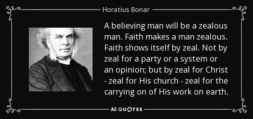 https://i0.wp.com/www.azquotes.com/picture-quotes/quote-a-believing-man-will-be-a-zealous-man-faith-makes-a-man-zealous-faith-shows-itself-by-horatius-bonar-112-49-12.jpg