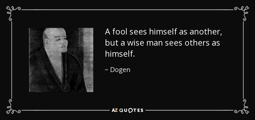 Image result for dogen a fool sees others