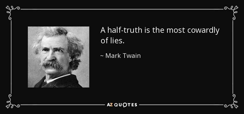 https://i0.wp.com/www.azquotes.com/picture-quotes/quote-a-half-truth-is-the-most-cowardly-of-lies-mark-twain-37-37-05.jpg