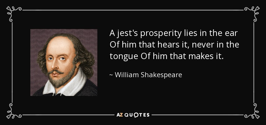 Image result for shakespeare a jest prosperity lies in the ear
