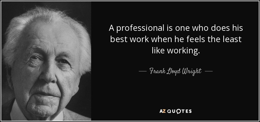 Frank Lloyd Wright quote A professional is one who does