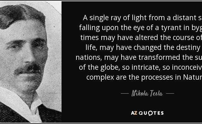 Nikola Tesla Quote A Single Ray Of Light From A Distant Star Falling