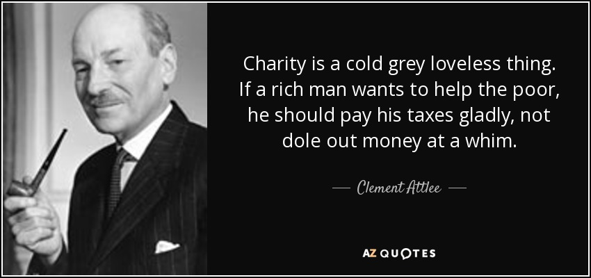 Create Your Own Quote Wallpaper Clement Attlee Quote Charity Is A Cold Grey Loveless