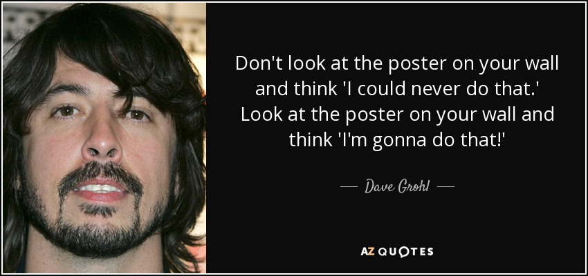 dave grohl quote don t look at the