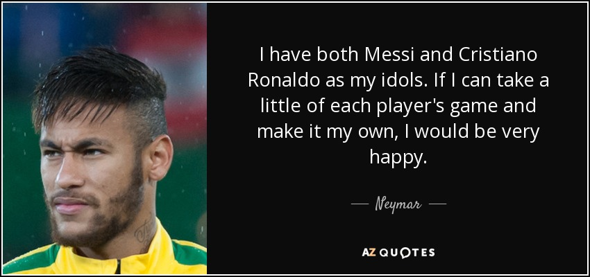 Arsene Wenger Quotes Wallpaper Neymar Quote I Have Both Messi And Cristiano Ronaldo As