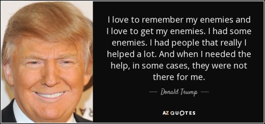 Image result for trump quotes enemies