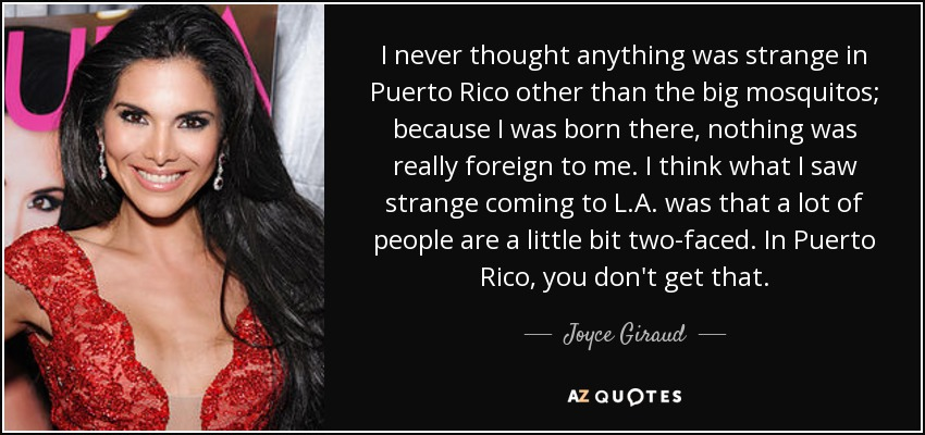 https://i0.wp.com/www.azquotes.com/picture-quotes/quote-i-never-thought-anything-was-strange-in-puerto-rico-other-than-the-big-mosquitos-because-joyce-giraud-124-87-69.jpg
