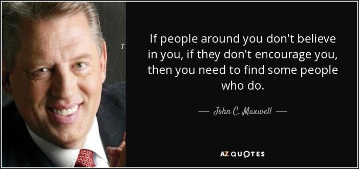 https://i0.wp.com/www.azquotes.com/picture-quotes/quote-if-people-around-you-don-t-believe-in-you-if-they-don-t-encourage-you-then-you-need-john-c-maxwell-145-81-83.jpg?resize=701%2C330