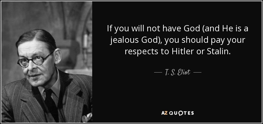 Image result for t.s.eliot god quotes
