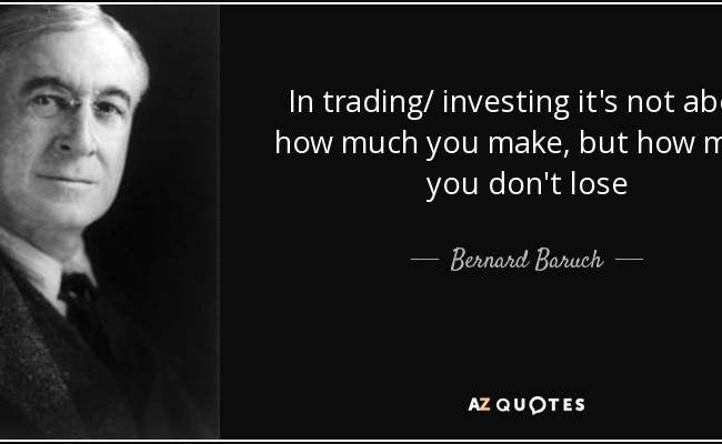 Bernard Baruch Quote In Trading Investing It S Not About