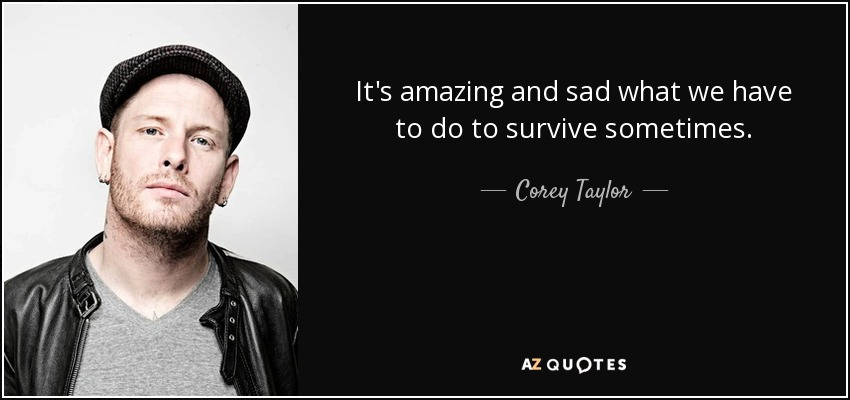 The Outsiders Quotes Wallpaper Top 25 Quotes By Corey Taylor Of 120 A Z Quotes