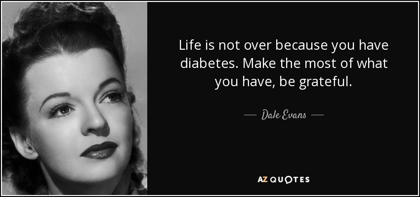 Dale Evans Quote Life Is Not Over Because You Have