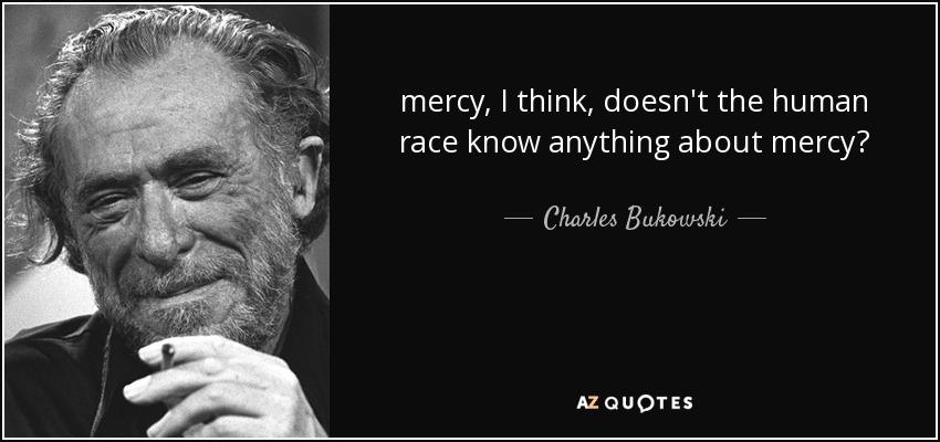 Image result for mercy charles bukowski