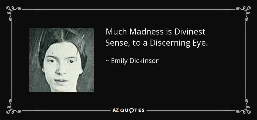 Image result for Much Madness Is Divinest Sense by Emily Dickinson