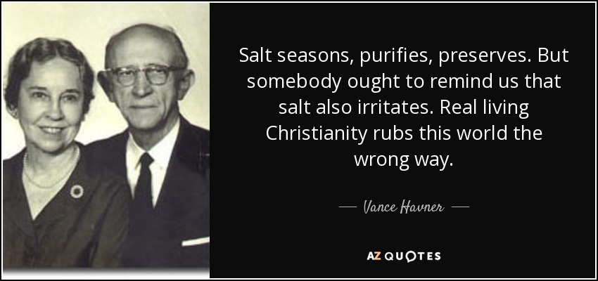 https://i0.wp.com/www.azquotes.com/picture-quotes/quote-salt-seasons-purifies-preserves-but-somebody-ought-to-remind-us-that-salt-also-irritates-vance-havner-118-47-86.jpg