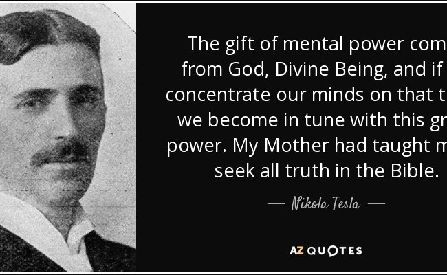 Nikola Tesla Quote The Gift Of Mental Power Comes From