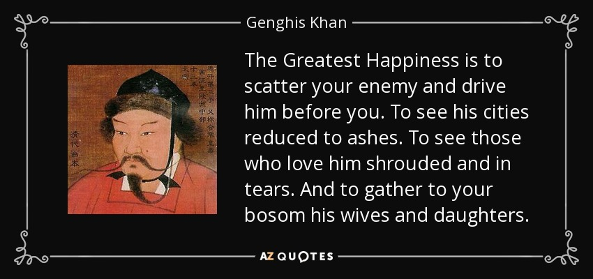 Image result for quote genghis khan scatter