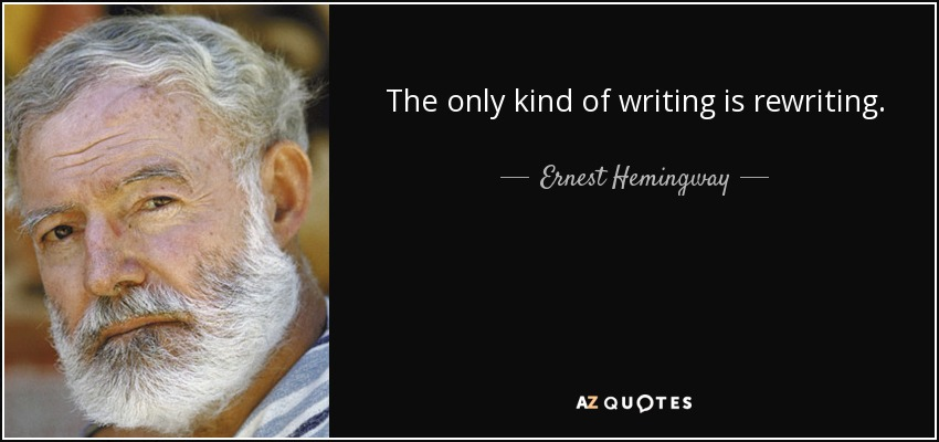 Image result for the only kind of writing is rewriting