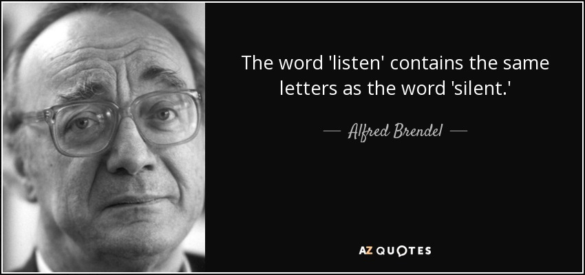 https://i0.wp.com/www.azquotes.com/picture-quotes/quote-the-word-listen-contains-the-same-letters-as-the-word-silent-alfred-brendel-55-9-0958.jpg