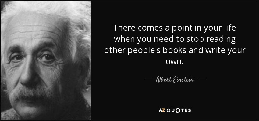 Image result for THERE COMES A POINT IN YOUR LIFE EINSTEIN QUOTE