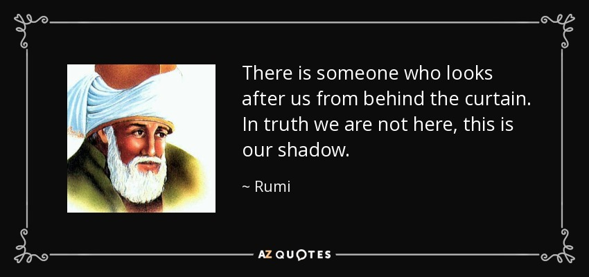 rumi quote there is someone who looks