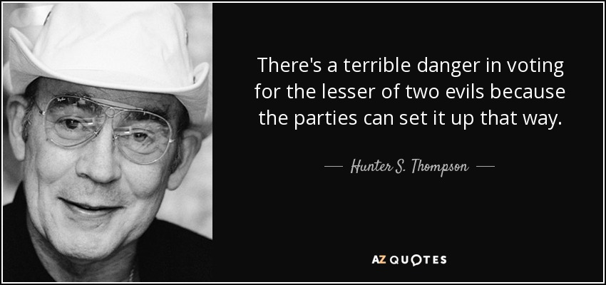 Image result for hunter thompson lesser of two evils