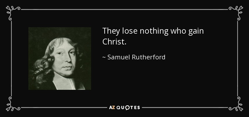 Image result for quotes from samuel rutherford