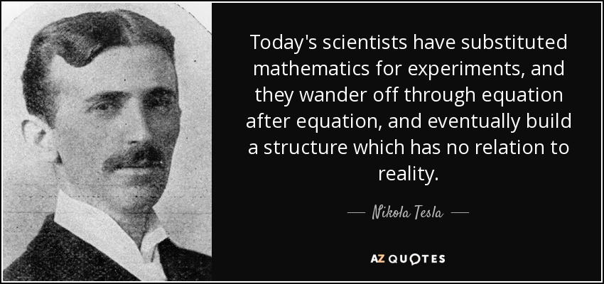 Image result for tesla science equations reality quote