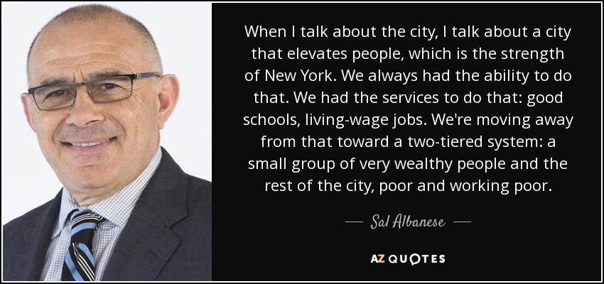https://i0.wp.com/www.azquotes.com/picture-quotes/quote-when-i-talk-about-the-city-i-talk-about-a-city-that-elevates-people-which-is-the-strength-sal-albanese-145-91-88.jpg