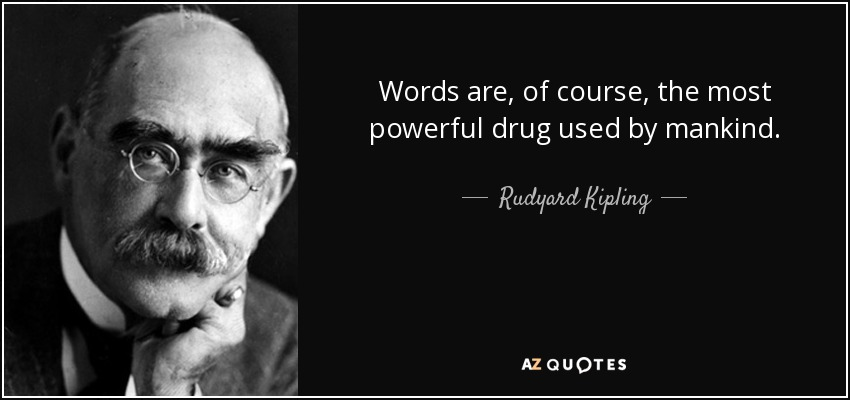 https://i0.wp.com/www.azquotes.com/picture-quotes/quote-words-are-of-course-the-most-powerful-drug-used-by-mankind-rudyard-kipling-15-99-15.jpg