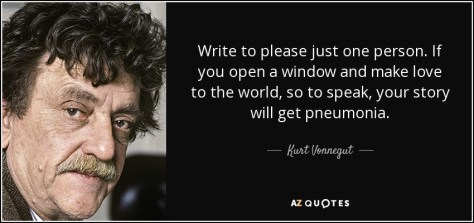 Image result for 'Write to please just one person. If you open a window and make love to the world, so to speak, your story will get pneumonia.'