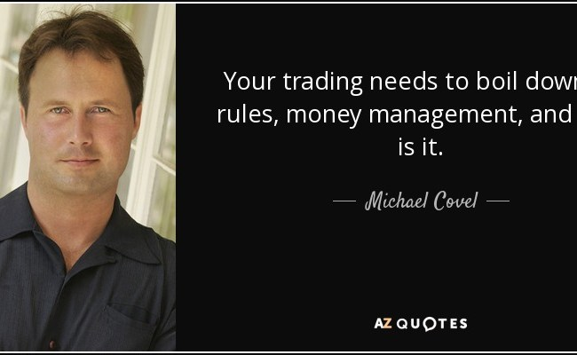 Michael Covel Quote Your Trading Needs To Boil Down To