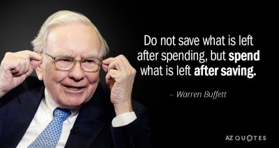 Warren Buffett quote: Do not save what is left after ...