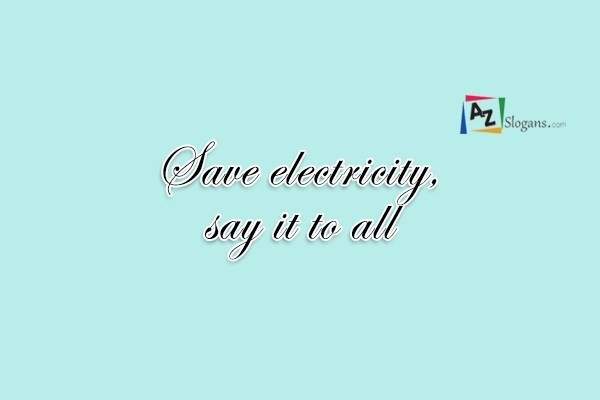 Save Electricity Slogans Page 2