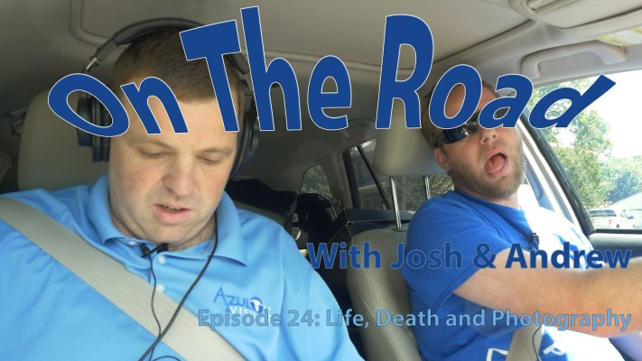On the Road 24 - Life, Death, and Photography - Adventure Photography VLOG - Photography Podcast