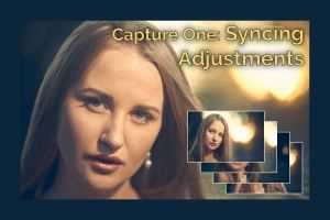 Capture One: 3 Methods for syncing adjustments between photos.