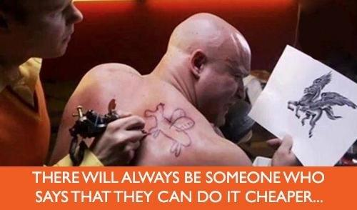There will always be someone who says they can do it cheaper! Image Source: Unknown