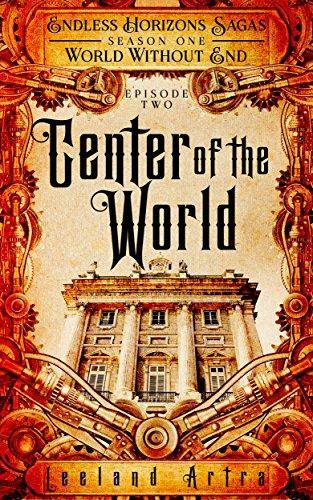 Center of the World: Endless Horizons Sagas, Season One, Episode Two
