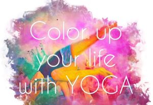 Color up your life with Yoga