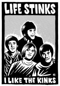 Life Stinks - I Like the Kinks