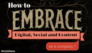 20131113_Embrace_Digital_Social_and_Content_as_a_company_Slideshare_version_pptx
