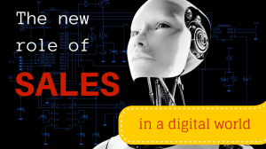 the new role of sales in a digital world