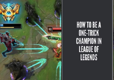 How to Be a One-Trick Champion in League of Legends