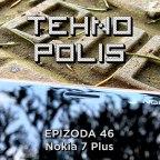 Tehnopolis 46: Nokia 7 Plus