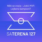 Sa terena 127: NBA se vraća – Jokić MVP, Lejkersi šampioni?